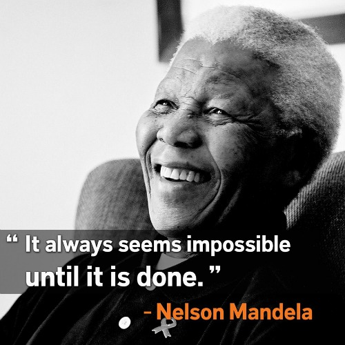 nelson manela - it always seems impossible until it is done